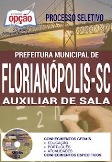 Apostila Prefeitura de Florianópolis (SC) 2016 Auxiliar Sala