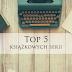 Top 5 książkowych serii