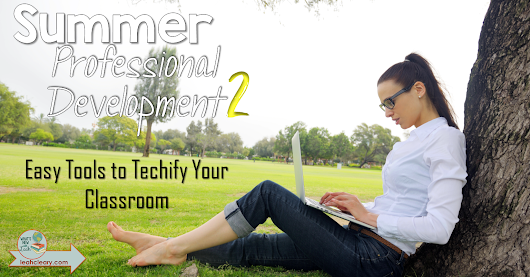 Easy Tools to Techify Your Classroom