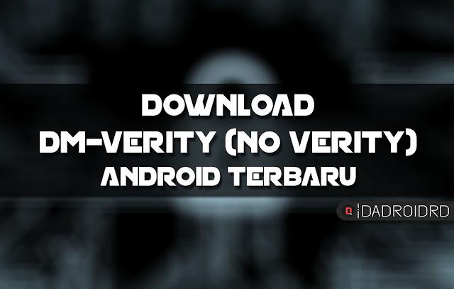 sekarang ini kalian tidak bisa begitu saja memasangkan sebuah Custom Recovery Download File DM-Verity & Force Encryption Disabler (No-Verity) Terbaru untuk semua versi Android