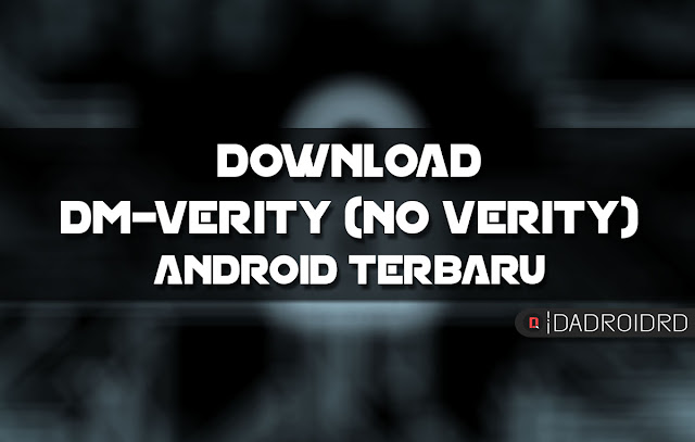 Download DM Verity (No Verity) terbaru