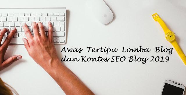 Awas Tertipu Lomba Blog dan Kontes SEO Blog 2019