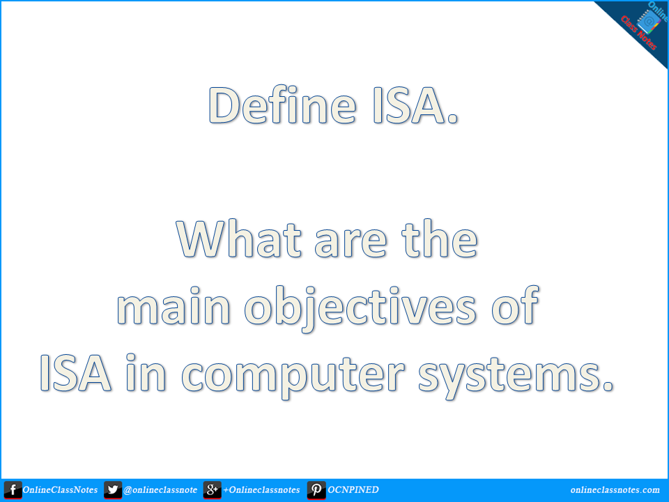 Define Instruction Set Architecture What Are The Main Objectives Of