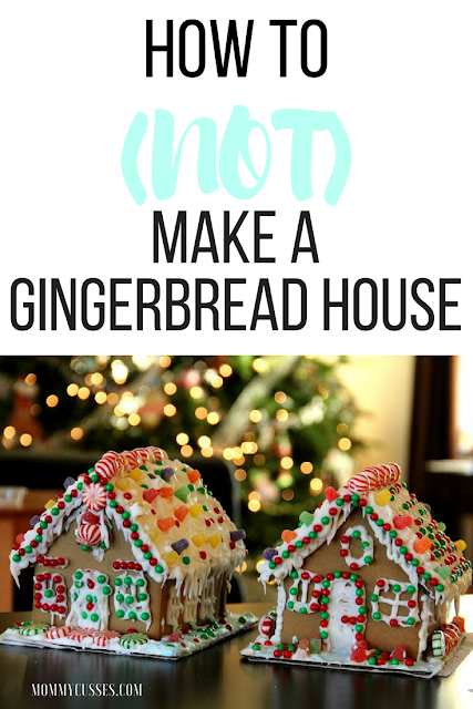 Mommy Cusses How to (Not) Make a Gingerbread House