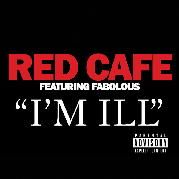 Red Cafe - I'm Ill (feat. Fabolous) - Single  Cover