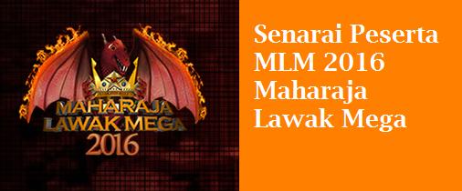 Peserta MLM 2016 Maharaja Lawak Mega