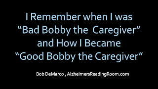 "I remember when I was ""bad Bobby the caregiver"" ..."