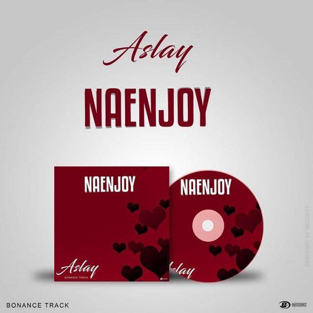 Aslay – Naenjoy