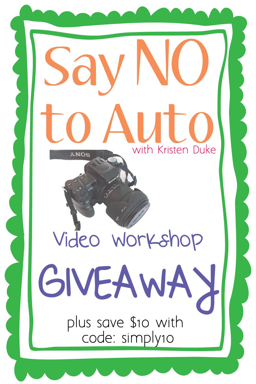 Say NO to Auto ~ DSLR Camera Video Workshop ~ {Giveaway} | #camera #giveaway #saynotoauto