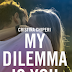 "Pensieri e Riflessioni su ""My dilemma is you"" #1 di Cristina Chiperi"