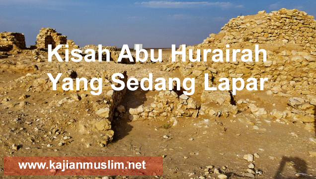 Kisah Abu Hurairah Yang Sedang Lapar