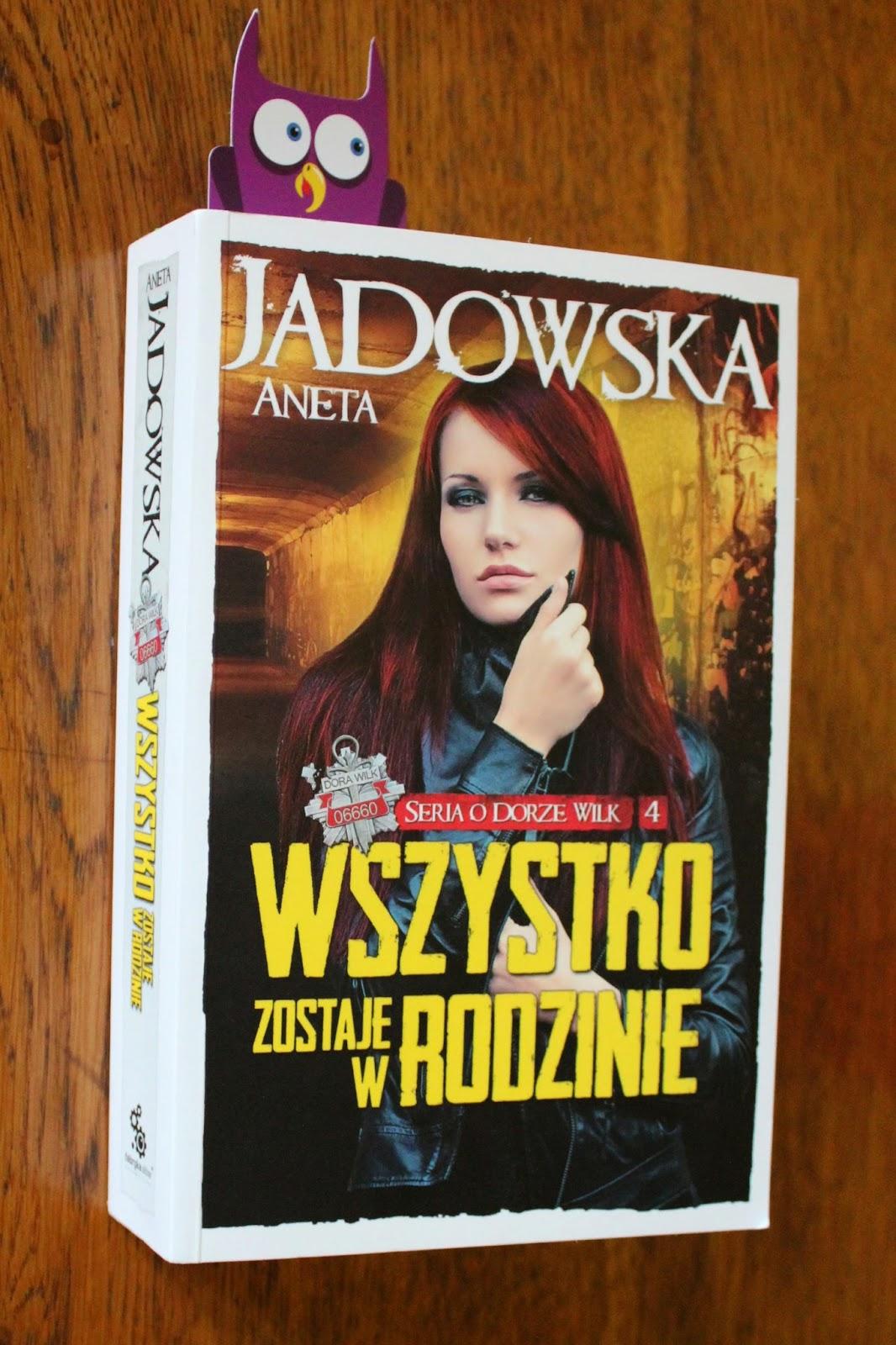 Wszystko zostaje w rodzinie – Aneta Jadowska. Jestem zachwycona!
