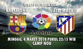 Prediksi Barcelona vs Atletico Madrid 4 Maret 2018