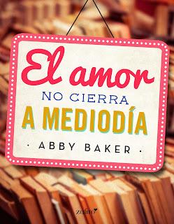 El amor no cierra a mediodía - Abby Baker