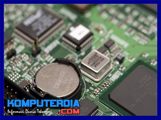 Mengenal Cara Kerja Baterai CMOS Pada Perangkat Komputer