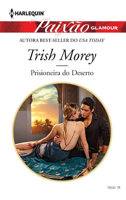Prisioneira Do Deserto Harlequin Paixão Glamour ed. 8 - Trish Morey