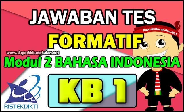 Jawaban Test Formatif Modul 2 Bahasa Indonesia KB 1 Daring PPG