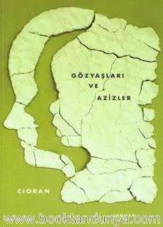 Emil Michel Cioran - Gözyaşları ve Azizler