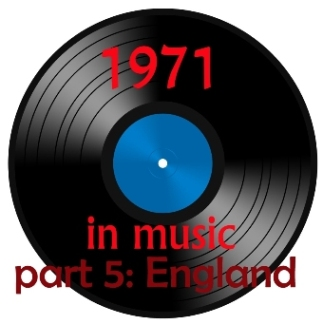 [The 60's-70's Vault] 1971 In Music - Part 5: England