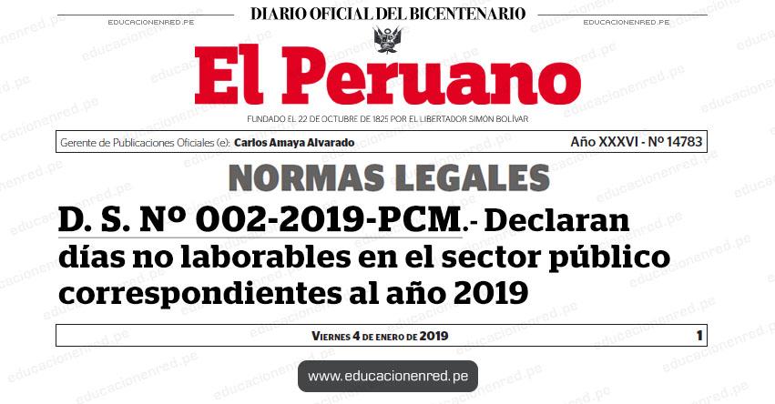 D. S. Nº 002-2019-PCM - Declaran días no laborables en el sector público correspondientes al año 2019 - www.pcm.gob.pe