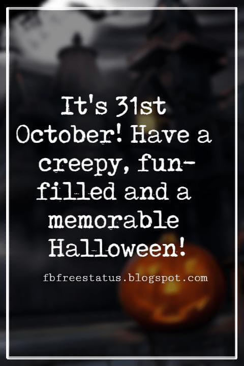 Halloween Messages, Halloween Message, It's 31st October! Have a creepy, fun-filled and a memorable Halloween!