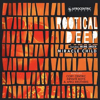 Rootical-Deep-Feat-Joe-Cool-Lorenzo-&-Infinite-Boys-Miracle-Child