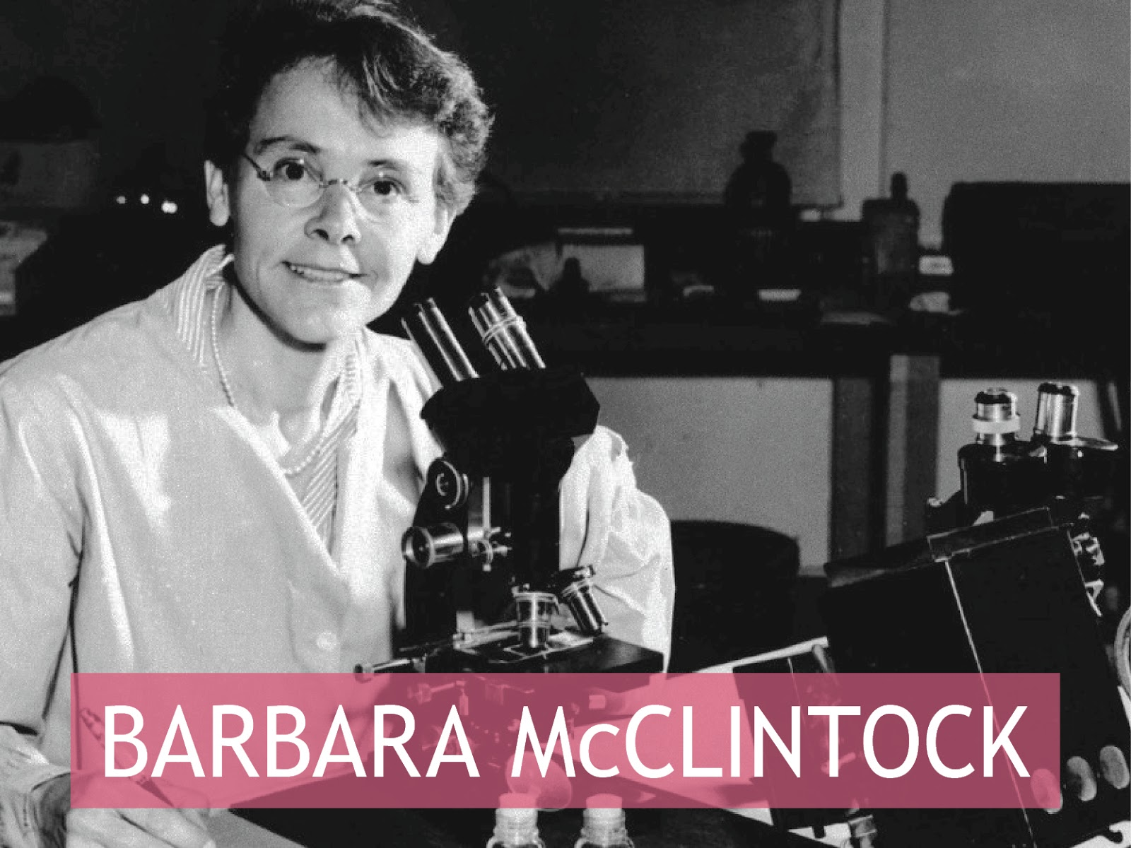 Barbara McClintock - geneticist ~ Self-Rescuing Princess Society