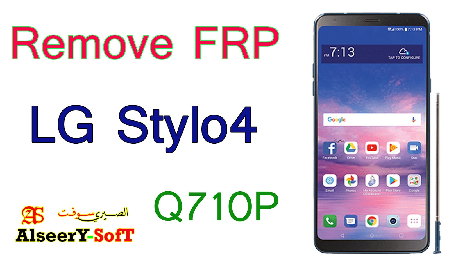 Bypass FRP LG Stylo4 Q710P/Google Account - AlseerY SofT