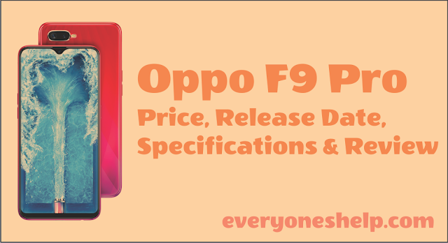 Oppo F9 Pro Price, Release Date, Specifications & Review