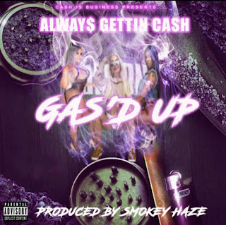 New Video: Always Gettin Cash – Gas'd Up
