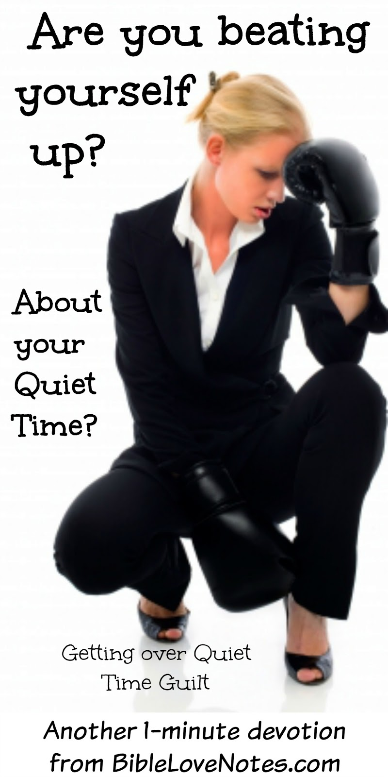 Quiet Time Guilt, Quiet Time