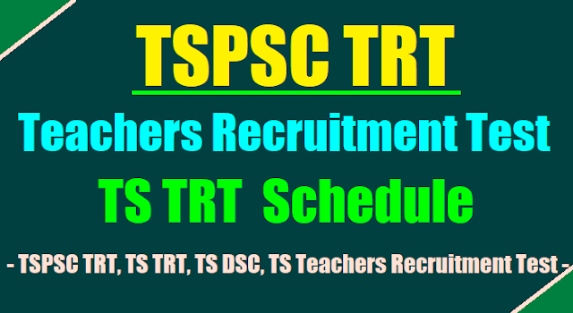 tspsc trt 2017 schedule,ts trt 2017 hall tickets,trt results,trt exam date,last date,trt online application,selection list results