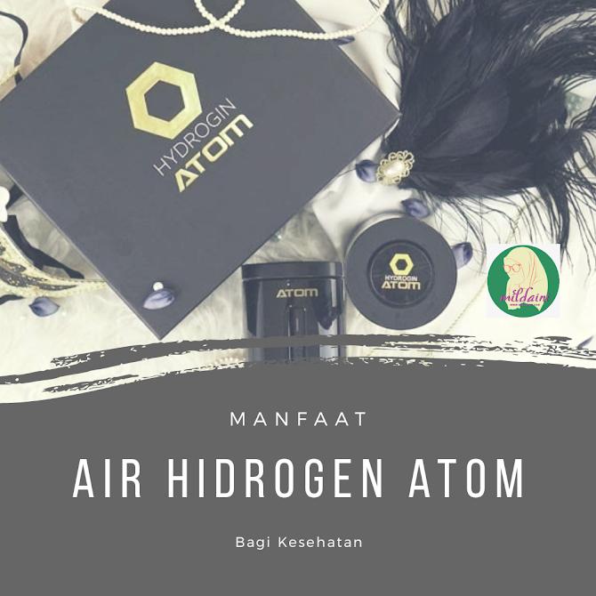 Manfaat Air Hidrogen Atom Bagi Kesehatan