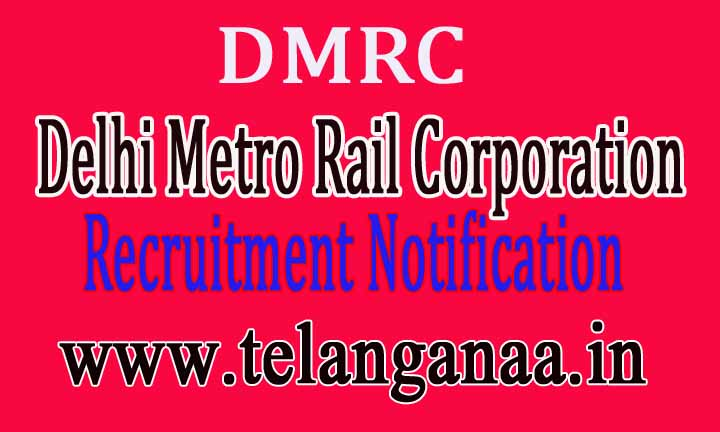 DMRC (Delhi Metro Rail Corporation) Recruitment Notification 2016