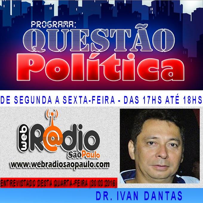 Pré-candidato a prefeito de SPP, Ivan Dantas, concederá entrevista Hoje quarta-feira (30) na Web Rádio São Paulo