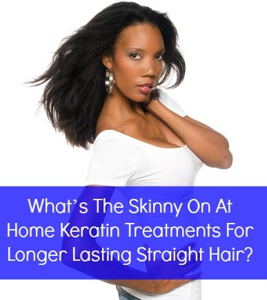 What's The Skinny On At Home Keratin Treatments For Longer Lasting Straight Hair?