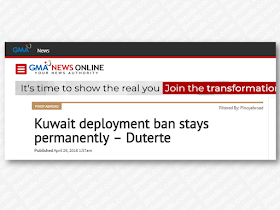 "President Rodrigo Duterte said that the deployment ban of overseas Filipino workers to Kuwait, especially domestic helpers, would be permanent.      ""There will be no more recruitment... especially domestic helpers,"" said Duterte.    The president also urged every Filipino skilled workers in Kuwait to come home, as jobs would be available for them in the country.    China is considered among the possible future deployment destinations, workers could look forward to, where some 100,000 English teachers would be needed in the next five years.  Advertisement         Sponsored Links           There would also be a need for caregivers in countries with aging populations, with Duterte pointing to Japan as one of these possible destination countries.    Furthermore, the president said that the Philippines would need workers because of the bullish economy, and because of the government's ""Build, Build, Build"" infrastructure program.    As he made an appeal to Kuwait OFWs' sense of patriotism, the President said, ""please come home.""    Nevertheless, Duterte conceded that things would initially be difficult for returning workers, but matters would ""straighten out"" eventually.    According to the Foreign Affairs Department, there were 260,000 Filipinos working in Kuwait, with more than 65 percent of the domestic helpers.      However, The president expressed much gratitude to Kuwait for the help it provided to OFWs. He also reiterated that he had no ill will towards the Kuwaiti government, neither with its people. Nonetheless, he hoped that the Filipino workers who chose to remain in Kuwait would be treated humanely.    READ MORE: Recruiters With Delisted, Banned, Suspended, Revoked And Cancelled POEA Licenses 2018    List of Philippine Embassies And Consulates Around The World    Classic Room Mates You Probably Living With   Do Not Be Fooled By Your Recruitment Agencies, Know Your  Correct Fees    Remittance Fees To Be Imposed On Kuwait Expats Expected To Bring $230 Million Income    TESDA Provides Training For Returning OFWs   Cash Aid To Be Given To Displaced OFWs From Kuwait—OWWA    Former OFW In Dubai Now Earning P25K A Week From Her Business    Top Search Engines In The Philippines For Finding Jobs Abroad    5 Signs A Person Is Going To Be Poor And 5 Signs You Are Going To Be Rich"