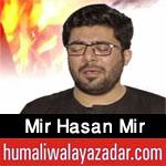http://www.humaliwalayazadar.com/2018/02/mir-hasan-mir-nohay-special-kalam-2018.html