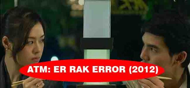 ATM ER RAK ERROR (2012) film thailand komedi romantis 2015 film romantis thailand yang bikin nangis