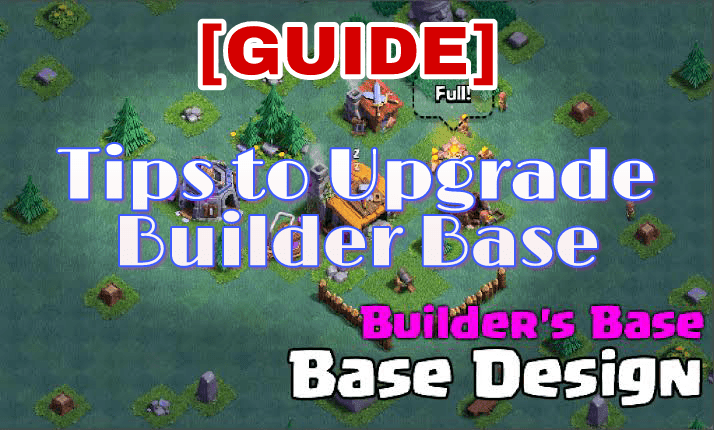 [GUIDE] Best way to Upgrade Builder Base in Clash of Clans 2018