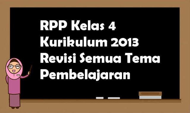 RPP Kelas 4 Kurikulum 2013 Revisi Semua Tema Pembelajaran