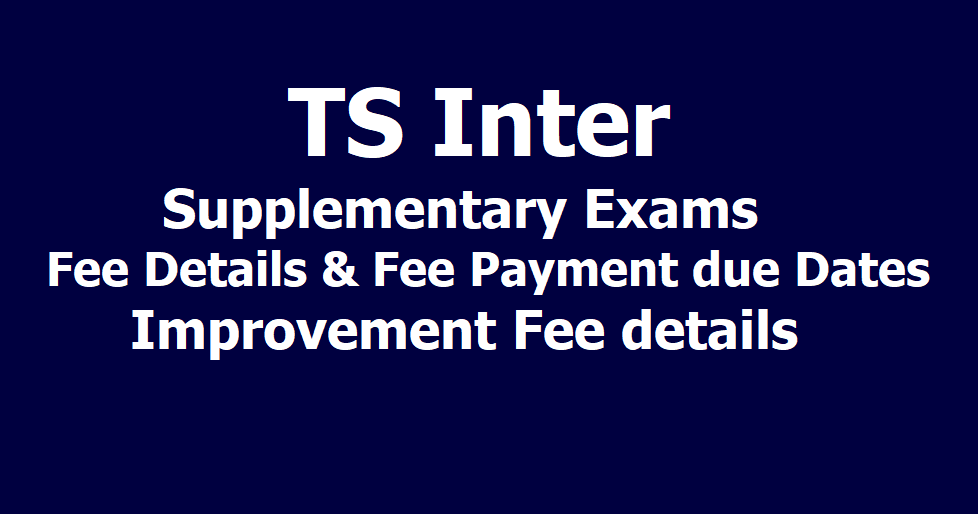 TS Inter Supplementary Exams Fee due Dates, Improvement fee details