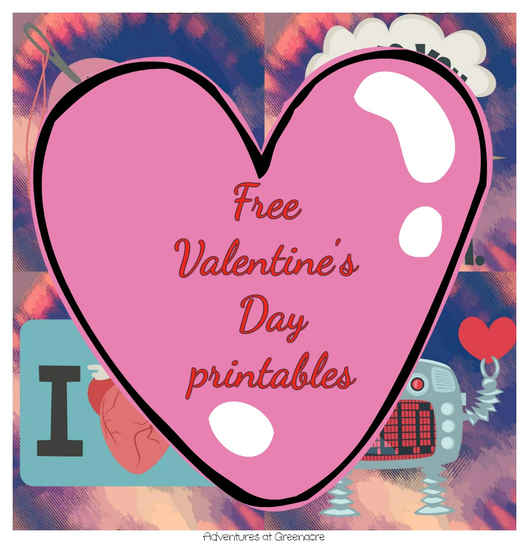 Adventures At Greenacre Free Valentine S Day Printables
