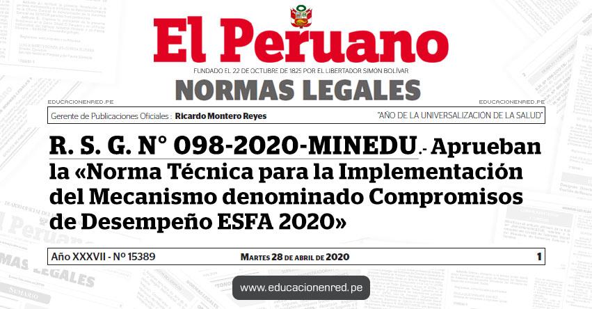 R. S. G. N° 098-2020-MINEDU.- Aprueban la «Norma Técnica para la Implementación del Mecanismo denominado Compromisos de Desempeño ESFA 2020»