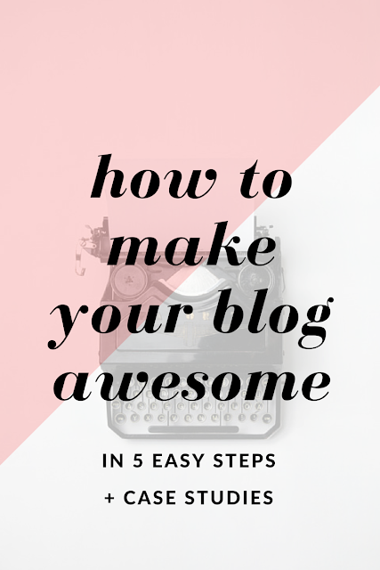 How To Make Your Blog Awesome In 5 Easy Steps