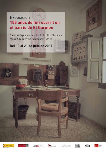 """Exposición """"155 años de ferrocarril en el barrio de El Carmen"""""""