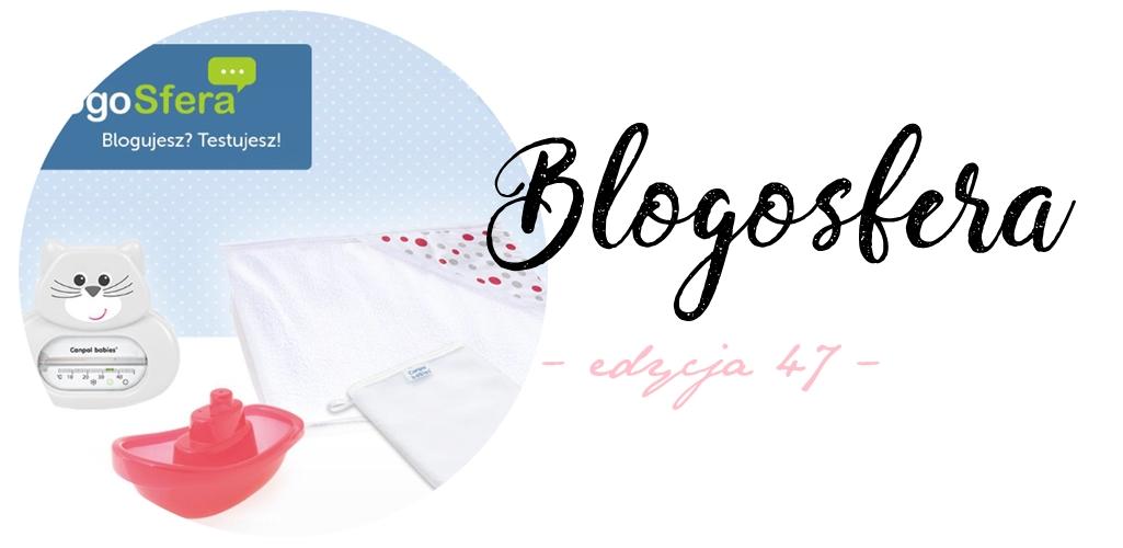 Blogosfera - edycja 47