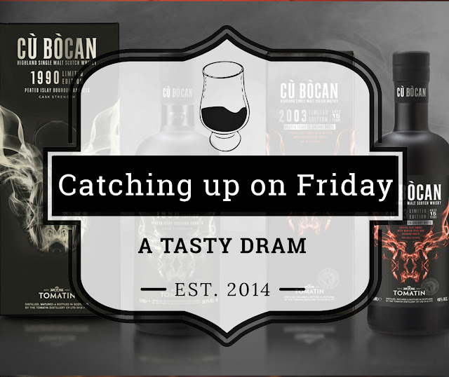 A Tasty Dram Catching Up on Friday (14 September 2018)