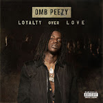 OMB Peezy - Loyalty Over Love Cover