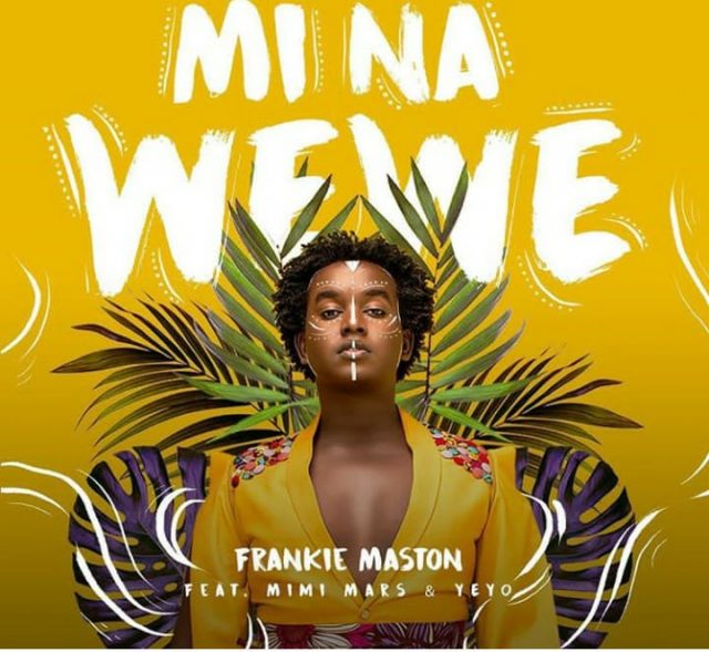 Audio   Frankie Maston ft Mimi Mars Yeyo - Mi na wewe mp3